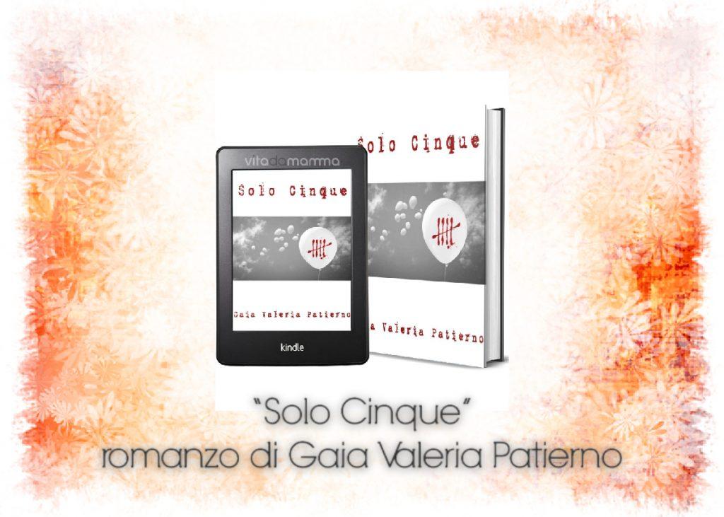 Solo Cinque, romanzo di Gaia Valeria Patierno